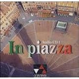 In piazza. Einbändiges Unterrichtswerk für Italienisch (Sekundarstufe II) / Audio-CD 1: Lektionen 1-6