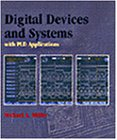 Digital Devices and Systems (with PLD Applications)