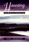 A Haunting Reverence: Meditations on a Northern Land