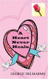 img - for A Heart Never Heals book / textbook / text book