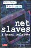 Net slaves. I forzati della rete. Storie vere di lavoro sul web