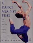 img - for A Dance Against Time: The Brief, Brilliant Life of a Joffrey Dancer by Diane Solway (1995-11-03) book / textbook / text book