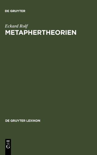 Metaphertheorien. Typologie - Darstellung - Bibliographie: Typologie, Darstellung, Bibliographie (de Gruyter Lexikon)