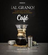 ¡Al grano! La guía para comprar, preparar y degustar el mejor café (Libros Singulares)