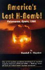 img - for America's Lost H-Bomb: Palomares, Spain, 1966 by Randall C. Maydew (1997-12-03) book / textbook / text book