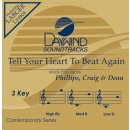 Tell Your Heart To Beat Again [Accompaniment/Performance Track] (Daywind Soundtracks)