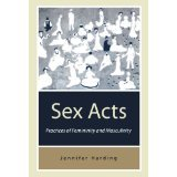 img - for Sex Acts: Practices of Femininity and Masculinity [PAPERBACK] [1998] [By Jenny Harding] book / textbook / text book