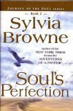 Soul's Perfection: Journey of the Soul Series, Book 2 (0739413473) by Sylvia Browne