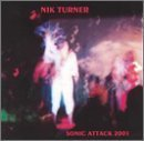 Sonic Attack 2001 by Nik Turner [Music CD]