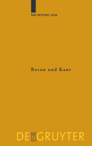Bacon und Kant: Ein erkenntnistheoretischer Vergleich zwischen dem