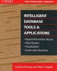 img - for Intelligent Database Tools & Applications: Hyperinformation Access, Data Quality, Visualization, Automatic Discovery 1st edition by Parsaye, Kamran, Chignell, Mark (1993) Paperback book / textbook / text book