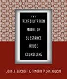 img - for The Rehabilitation Model of Substance Abuse Counseling book / textbook / text book