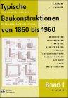 Image de Typische Baukonstruktionen von 1860 bis 1960, m. je 1 CD-ROM, Bd.1, Gründungen, Abdichtun