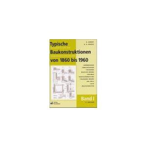 Typische Baukonstruktionen von 1860 bis 1960, m. je 1 CD-ROM, Bd.1, Gründungen, Abdichtun