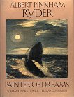 Albert Pinkham Ryder: Painter of Dreams (Library of American Art)