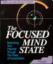img - for The Focused Mind State (6 Compact Discs and Bonus CD) book / textbook / text book