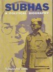img - for Subhas a Political Biography book / textbook / text book