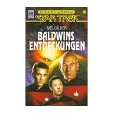 """Star Trek, Die n�chste Generation, Baldwins Entdeckungenvon """"Mel Gilden"""""""