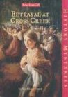 Betrayal at Cross Creek (American Girl History Mysteries) (1584858796) by Dearth, Greg
