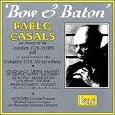 Casals: Bow & Baton