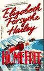 Home Free, Elizabeth Forsythe Hailey