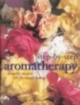 img - for Step-by-Step Aromatherapy: Aromatic Essential Oils for Natural Healing book / textbook / text book