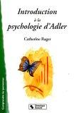echange, troc Catherine Rager - Introduction à la psychologie d'Adler : Infériorité et volonté de puissance