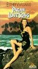Pagan Love Song [VHS]