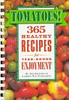 img - for Tomatoes!: 365 Healthy Recipes for Year-Round Enjoyment book / textbook / text book
