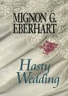Hasty Wedding (0783884478) by Mignon Good Eberhart