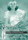 img - for Mothers & Motherhood: Readings in American History book / textbook / text book