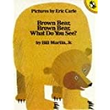 Brown Bear, Brown Bear, What Do You See? (Picture Puffin)by Bill Martin Jr.