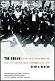 Drew D. Hansen The Dream: Martin Luther King, Jr., and the Speech That Inspired a Nation