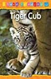 Tiger Cub: Blue Reading Level (I Love Reading)