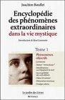 Encyclopédie des phénomènes extraordinaires dans la vie mystique, tome 1 : Phénomènes objectifs par Bouflet
