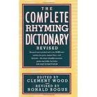 img - for The Complete Rhyming Dictionary Revised Publisher: Doubleday; Revised edition book / textbook / text book