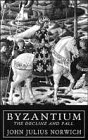 Byzantium: The Decline and Fall v. 3 (0140114491) by Norwich, John Julius