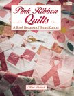 Pink Ribbon Quilts: A Book Because of...
