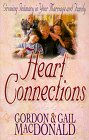 Heart Connections: Growing Intimacy in Your Marriage and Family (0800756355) by MacDonald, Gordon