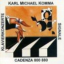 : Komma: Klavierkonzerte; Signale (Concerti for Piano & Orchestra 1 & 2; Signale)