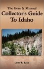 The Gem & Mineral Collector's Guide to Idaho