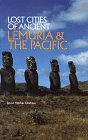 Lost Cities of Ancient Lemuria and the Pacific (The Lost City Series) (Lost Cities Series) (0932813046) by David Hatcher Childress