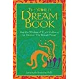 "The World Dream Book: Hints and Echos of Japanese Inner Life: Use the Wisdom of World Cultures to Uncover Your Dream Powervon ""Sarvananda BlueStone"""
