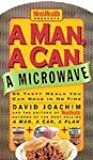 A Man, a Can, a Microwave: 50 Tasty Meals You Can Nuke in No Time (Man, a Can... Series) [Board book]