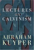 Lectures on Calvinism (080281607X) by Kuyper, Abraham
