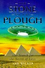 Stone of the Plough : The Search for the Secret of Giza, ANN WALKER