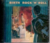 The Birth of Rock 'N' Roll { Time Life - Various Artists} by Jackie Brenston and his Delta Kings, Amos Milburn, Faye Adams, Paul Williams and Clyde McPhatter and the Drifters