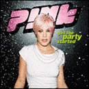Pink - Get the Party Started, Pt. 1 - Zortam Music