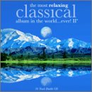 The Most Relaxing Classical Album In the World Ever, Volume II by Gabriel Faure,&#32;Frederic Chopin,&#32;Antonio Vivaldi,&#32;Gustav Mahler and Claude Debussy