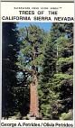 Trees of the California Sierra Nevada: A New and Simple Way to Identify and Enjoy Some of the World's Most Beautiful and Impressive Forest Trees in a ... (Backpacker Field Guide Series , No 1)